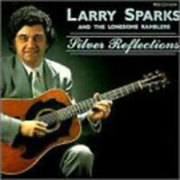Larry Sparks/Lonesome Ramblers - Silver Reflections [CD]