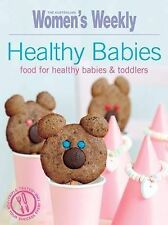 ~Healthy Babies - Food for Babies and Toddlers by The Australian Women's Weekly~