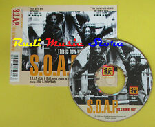 CD Singolo S.O.A.P. This Is How We Party Denmark SOAP 1998 no lp mc dvd (S15)