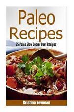 Paleo Recipes, Paleo Slow Cooker, Paleo Crock Pot: Paleo Diet : 75 Beef Paleo...