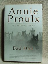 Bad Dirt by Annie Proulx.  4th Estate 1st Paperback edition 2004