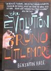 The Evolution of Bruno Littlemore by Benjamin Hale (Paperback, 2011)