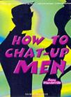 How to Chat-up Men By Amy Mandeville. 9781840241389