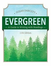 Evergreen: A Guide to Writing with Readings by Fawcett, Susan