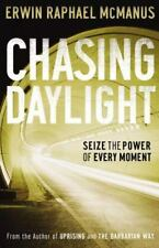 Chasing Daylight : Seize the Power of Every Moment by Erwin Raphael McManus (200