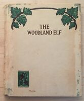 Vintage Hardback The Woodland Elf by Florence A. Evans 1906 VERY RARE Book