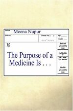 The Purpose of a Medicine Is . . .