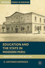 Education and the State in Modern Peru: Primary Schooling in Lima, 1821 - c. 192