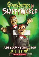 I Am Slappy'S Evil Twin (Goosebumps Slappyworld #3) By R.L. Stine