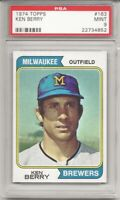 SET BREAK - 1974 TOPPS # 163 KEN BERRY, PSA 9 MINT, MILWAUKEE BREWERS, L@@K