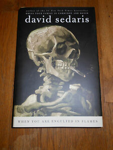 When You Are Engulfed in Flames Signed by David Sedaris (2008, Hardcover)