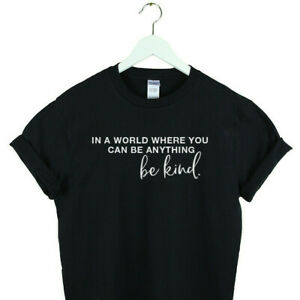 in a world where you can be anything be kind shirt be nice shirt 2 gift for her