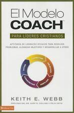 El modelo coach para lderes cristianos: Aptitudes de liderezgo eficaces para res