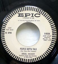 ERSEL HICKEY 45 people gotta talk / can't love another EPIC promo rock  E8337
