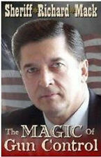 The Magic of Gun Control [Paperback] by Sheriff Richard Mack