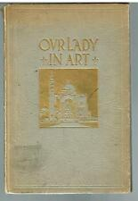Our Lady In Art Vol. 1. 1934 David T. O'Dwyer Vintage Rare Book! $