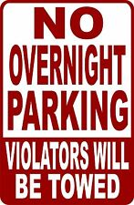 """(4) """"NO OVERNIGHT PARKING """"VIOLATORS WILL BE TOWED""""  SIGNS 9""""X12"""""""