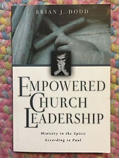 Empowered Church Leadership Ministry in the Spirit According to Paul Brian Dodd