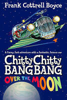 Chitty Chitty Bang Bang Over the Moon, Cottrell Boyce, Frank, Very Good Book