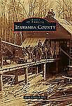 Images of America: Itawamba County by Mona Robinson Mills (2013, Paperback)