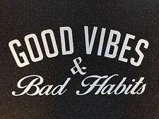 Good Vibes mauvaises habitudes Autocollant-Mat Blanc 30 cm Tout Couleur Disponible *
