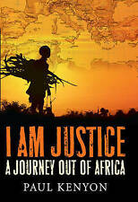 I Am Justice: A Journey Out of Africa,Kenyon, Paul,New Book mon0000016235