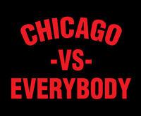 CHICAGO vs Everybody shirt Cubs White Sox Bulls Windy City Chi-Town -vs- t-shirt
