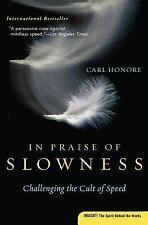 Plus: In Praise of Slowness : Challenging the Cult of Speed by Carl Honoré...