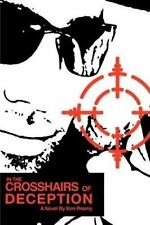 In the Crosshairs of Deception by Ken Reamy (2008, Paperback)