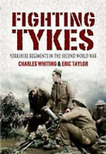 The Fighting Tykes: An Informal History of the Yorkshire Regiments in the...