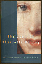 The Skull of Charlotte Corday & Other Stories-Leslie Dick-Publisher Reveiw Copy