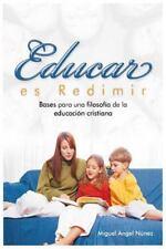 Educar Es Redimir : Bases para una Filosof?a de la Educaci?n Cristiana: By N?...