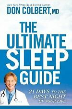 The Ultimate Sleep Guide: 21 Days to the Best Night of Your Life, Colbert  MD MD