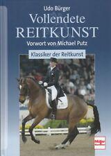Bürger: Vollendete Reitkunst NEU (Handbuch Ratgeber Dressur-Reiten Springreiten)