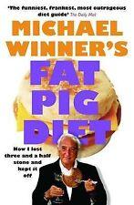 Fat Pig Diet: How I Lost Three & a Half Stone and Kept It Off, Michael Winner