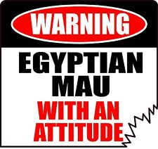 "Warning Egyptian Mau With An Attitude 4"" Die-Cut Cat Feline Sticker"