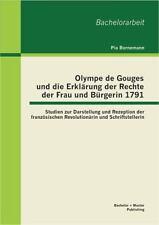 Olympe de Gouges und Die Erklärung der Rechte der Frau und Bürgerin 1791 :...