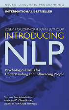 Introducing NLP: Psychological Skills for Understanding and Influencing People (
