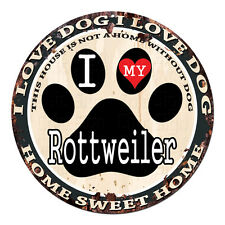CPDG-0009 I Love MY Rottweiler Rustic Chic Tin Dog Sign Home Decor Gift Ideas