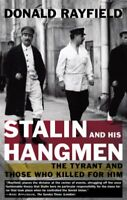 Stalin And His Hangmen : The Tyrant And Those Who Killed for Him, Paperback b...