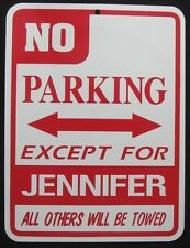 JENNIFER PARKING ONLY Steel Sign - jen, jenny, novelty sign, fun