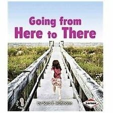 NEW - Going from Here to There (First Step Nonfiction - Balance and Motion)