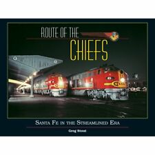 ROUTE OF THE CHIEFS Santa Fe in the Streamlined Era - (Just Published NEW BOOK)