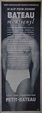 PUBLICITÉ DE PRESSE 1953 LE SLIP POUR HOMME PETIT-BATEAU MOUSSENYL - ADVERTISING
