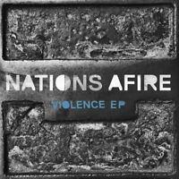NATIONS AFIRE - VIOLENCE EP   CD NEW!