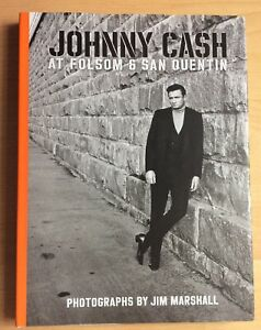 Johnny Cash at Folsom and San Quentin: Photographs by Jim Mar... by Jim Marshall