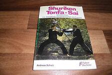 SHURIKEN-TONFA-SAI -- Stockfechten + Kampfsportarten aus Fernost 1. Auflage 1977