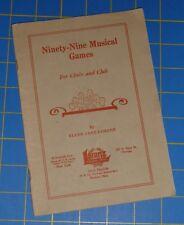 1937 *NINETY-NINE MUSICAL GAMES* for CHOIR & CLUB - LORENZ - TEACHING/EDUCATION