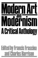Modern Art And Modernism: A Critical Anthology (Icon Editions) by Frascina, Fra