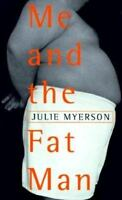Me and the Fat Man by Julie Myerson (1999, Hardcover)